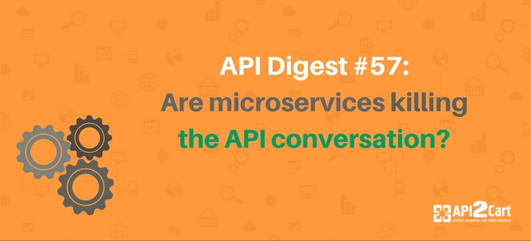 api-digest-57-are-microservices-killing-the-api-conversation