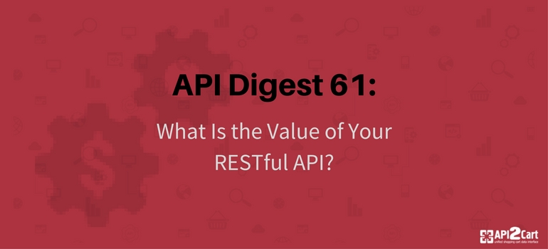 API Digest 60 the value of your restful API