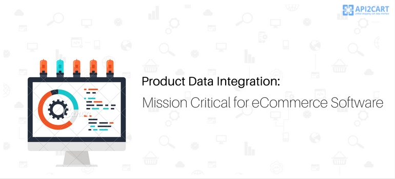 Product Data Integration- Mission Critical for eCommerce Software